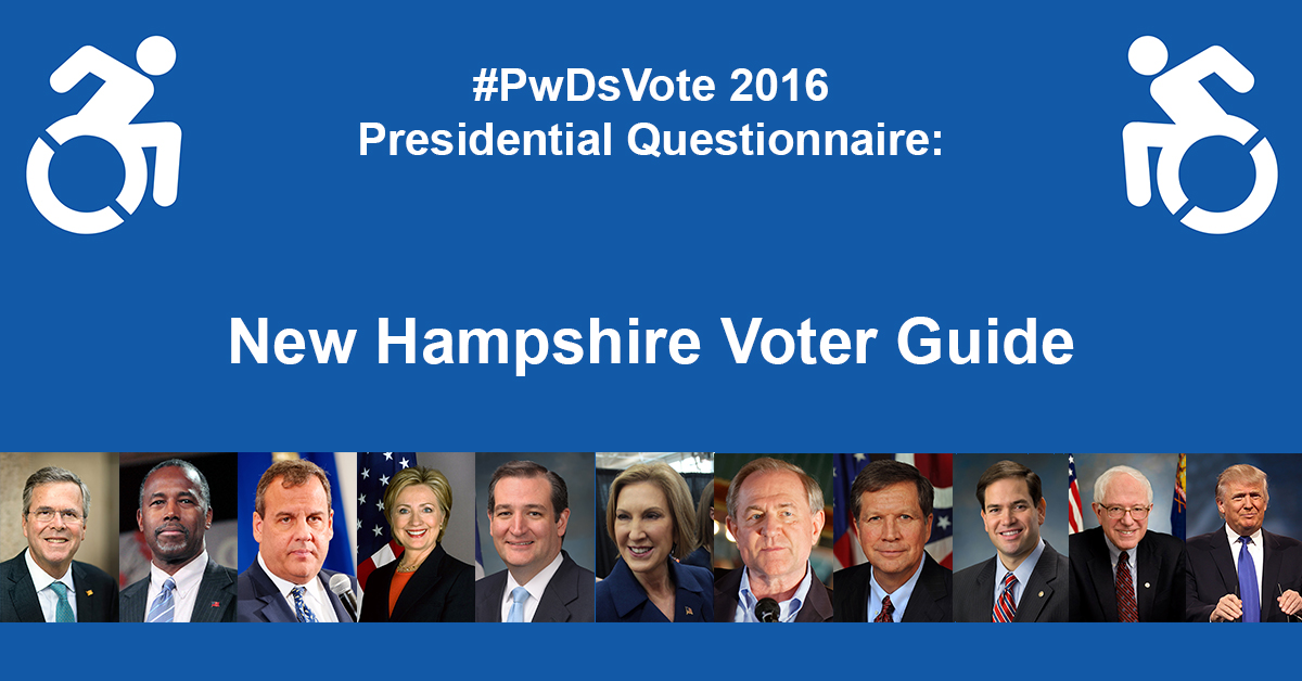 Text in Image: #PwDsVote 2016 Presidential Questionnaire: New Hampshire Voter Guide, with headshots of presidential candidates