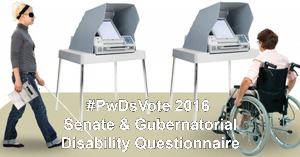 Text in image: #PwDsVote 2016 Senate and Gubernatorial Disability Questionnaire, mage in background - two individuals at voting booths, one in a wheelchair and one using a white cane