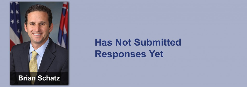 Brian Schatz has not submitted his responses yet.