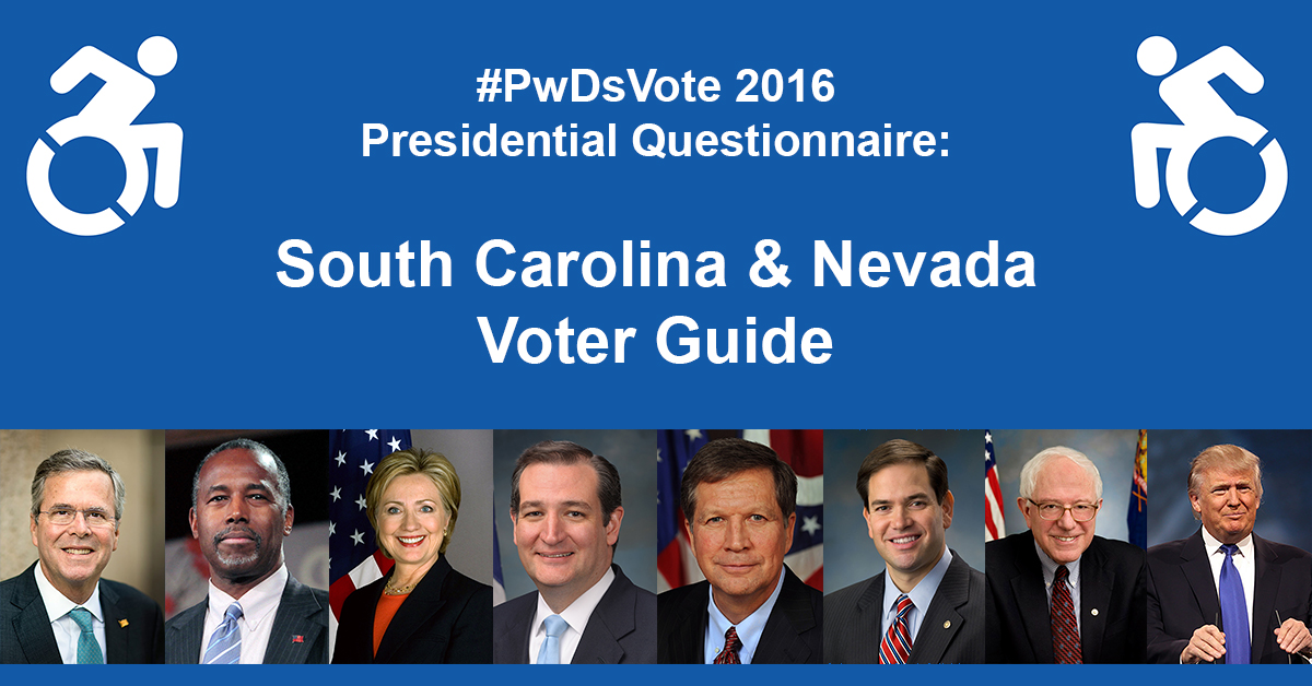 Text: #PwDsVote 2016 Presidential Questionnaire: South Carolina & Nevada Voter Guide