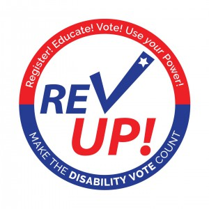 REV UP logo. Text: Register! Educate! Vote! Use your Power! Make the Disability Vote Count!