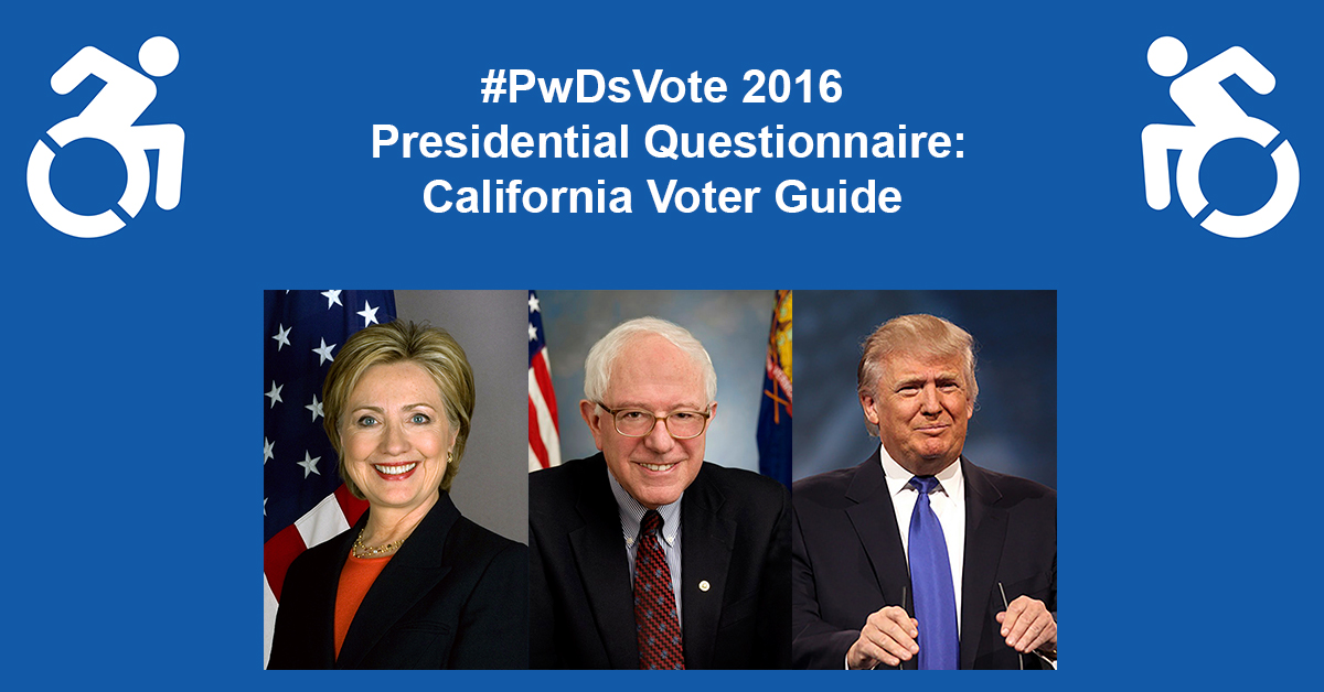 Text in Image: #PwDsVote 2016 Presidential Questionnaire: California Voter Guide, with headshots of three presidential candidates: Clinton, Sanders, Trump