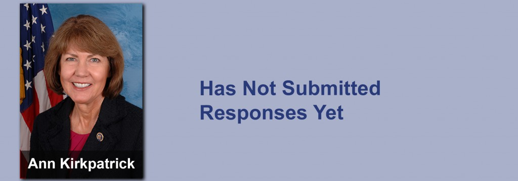 Ann Kirkpatrick has not submitted her responses yet.