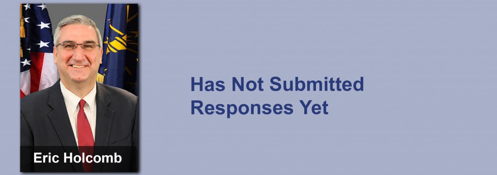 Eric Holcomb has not submitted his responses yet.