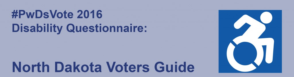 Text: #PwDsVote 2016 Disability Questionnaire: North Dakota Voters Guide