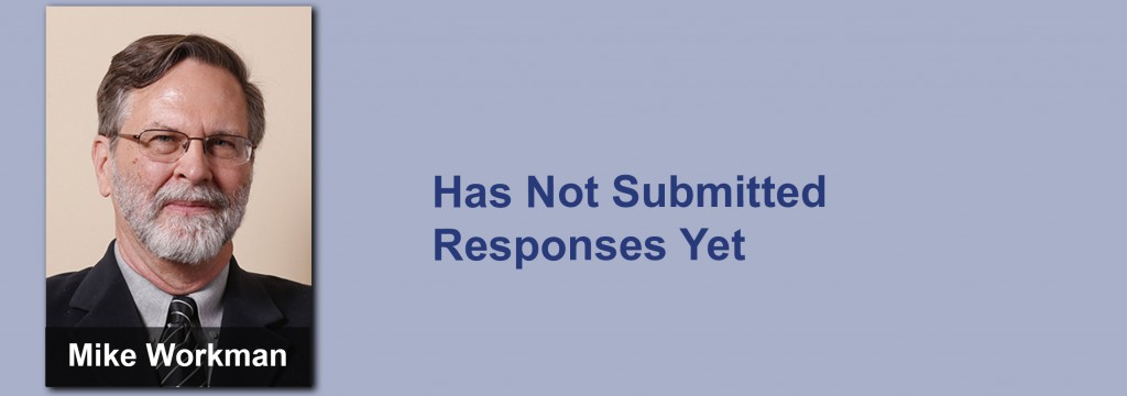 Mike Workman has not submitted his responses yet.