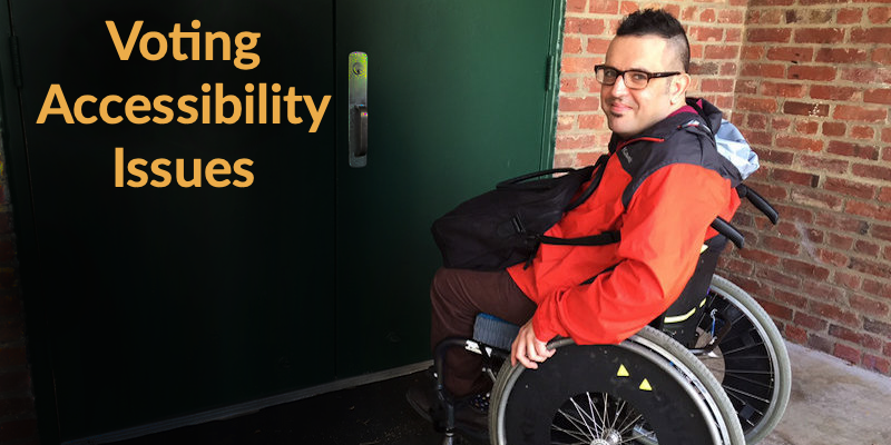 A wheelchair using man outside of a door that is inaccessible. Text: Voting Accessibility Issues