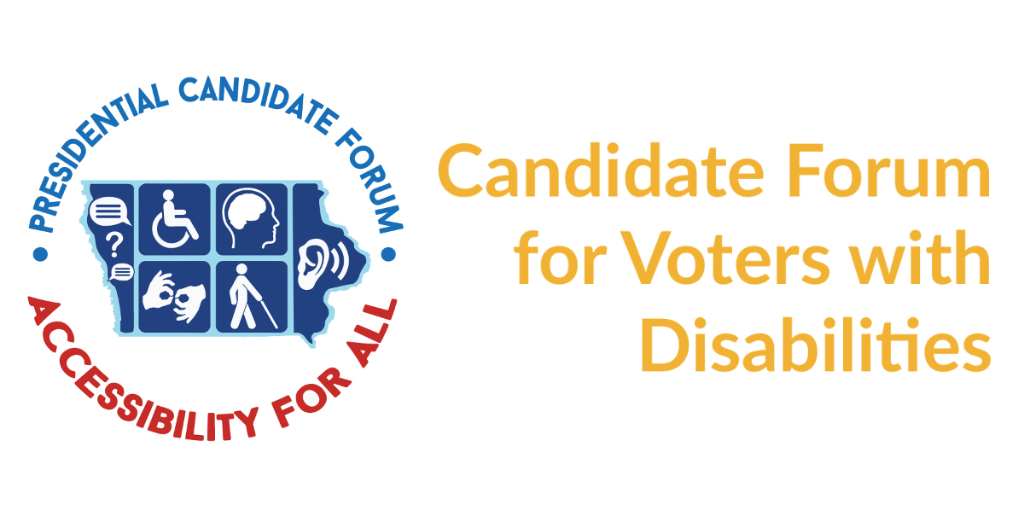 Logo for Presidential Candidate Forum by Accessibility for All with accessibility symbols. Text: Candidate Forum for Voters with Disabilities