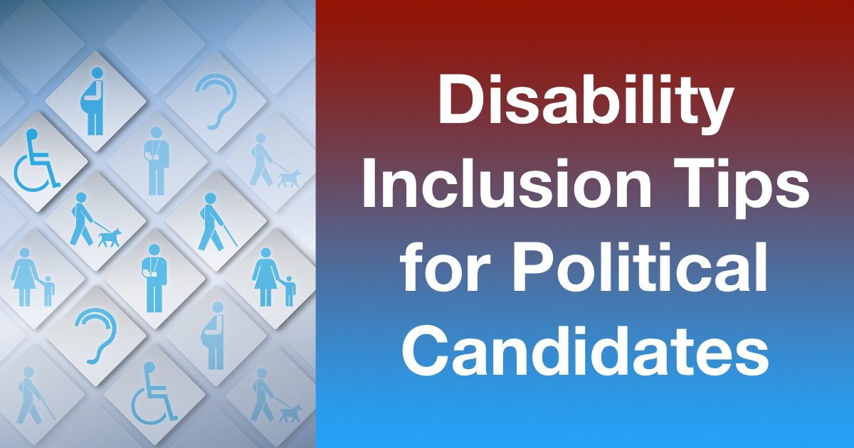 Accessibility and Disability icons. Text: Disability Inclusion Tips for Political Candidates