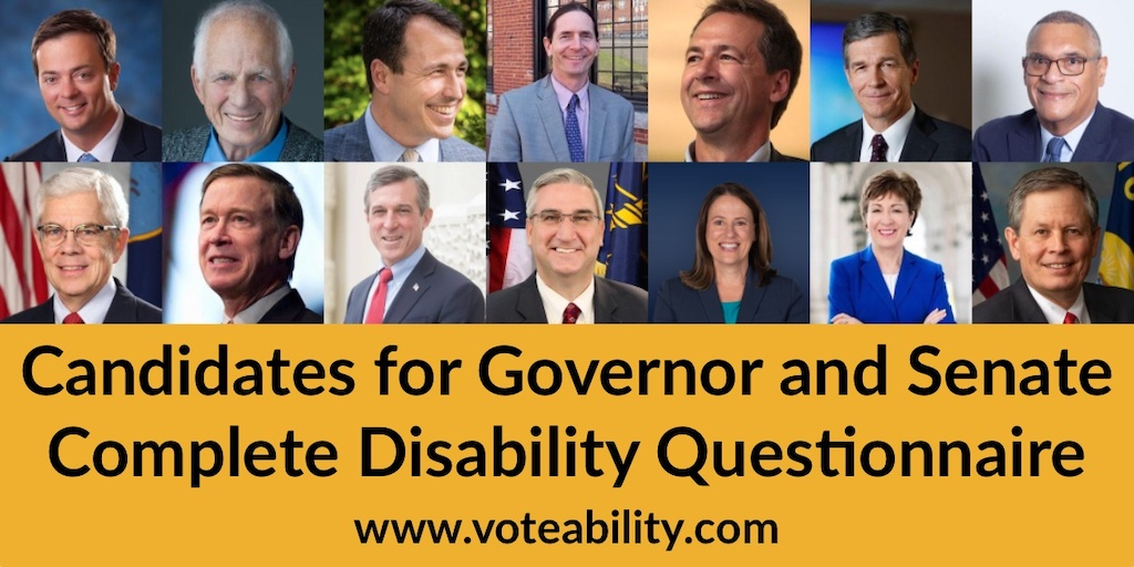 Headshots of 14 candidates for Governor and Senate who competed questionnaire. Text: Candidates for Governor and Senate Complete Disability Questionnaire. www.voteability.com