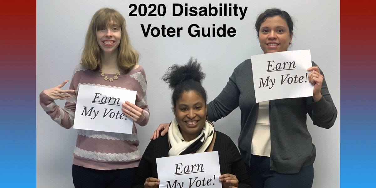 "Three RespectAbility team members holding up signs that say ""Earn My Vote"". Red and blue borders. Text: 2020 Disability Voter Guide"