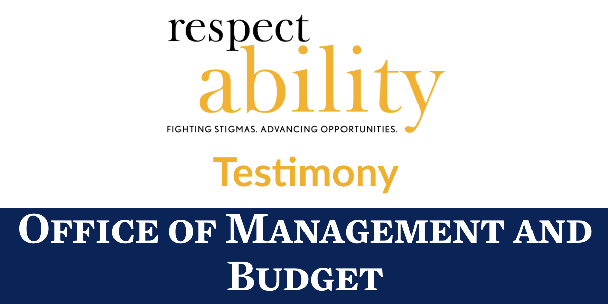 RespectAbility logo. Text: Testimony. Office of Management and Budget.